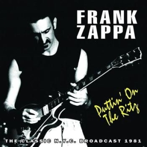 Frank Zappa - Puttin On The Ritz (1981 Radio Broa in the group CD / Pop at Bengans Skivbutik AB (1031632)