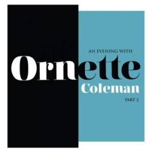 Ornette Coleman - An Evening with Ornette Coleman, Part 2 in the group Campaigns / Record Store Day / RSD-Sale-Old at Bengans Skivbutik AB (3313542)