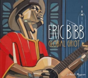Eric Bibb - Global Griot in the group VINYL / Vinyl Blues at Bengans Skivbutik AB (3323199)