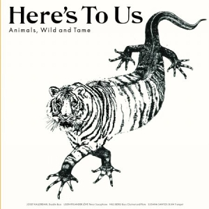 Here's To Us - Animals, Wild And Tame in the group CD at Bengans Skivbutik AB (3330188)