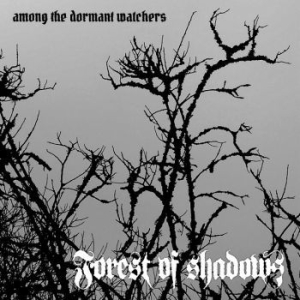 Forest Of Shadows - Among The Dormant Watchers in the group CD at Bengans Skivbutik AB (3464111)
