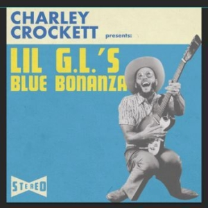 Crockett Charley - Lil G.L.'s Blue Bonanza in the group VINYL / Vinyl Americana at Bengans Skivbutik AB (3490490)