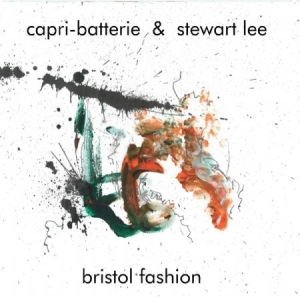 Capri-Batterie & Stewart Lee - Bristol Fashion in the group VINYL / Upcoming releases / Jazz/Blues at Bengans Skivbutik AB (3493956)