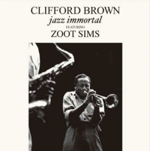 Brown Clifford Feat. Zoot Sims - Jazz Immortal in the group VINYL / Jazz/Blues at Bengans Skivbutik AB (3495356)