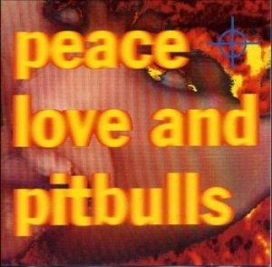 Peace Love & Pitbulls - Peace Love & Pitbulls (1992) in the group Campaigns / Record Store Day / RSD2019 at Bengans Skivbutik AB (3555948)