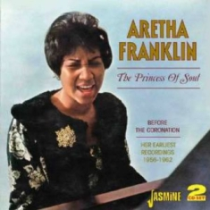 Franklin Aretha - The Princess Of Soul (Before The Co