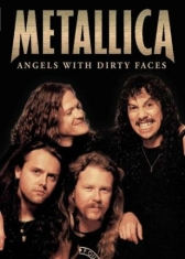 Metallica - Angels With Dirty Faces (Dvd Docume