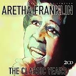 Franklin Aretha - Classic Years
