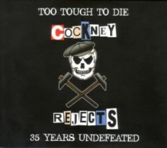 Cockney Rejects - Too Tough To Die