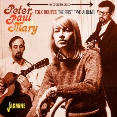 Peter, Paul & Mary - Folk Routes (First 2 Albums)