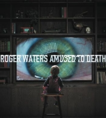 Waters Roger - Amused To Death (Remixed / Remaster