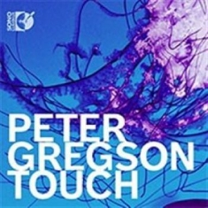 Gregson, Peter - Touch (Cd & Blu-Ray Audio)