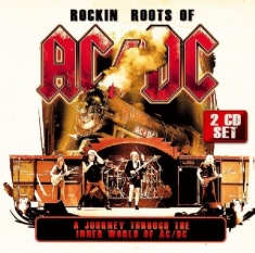 AC/DC - Rockin' Roots Of Ac/Dc