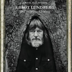 Lundberg Ebbot & The Indigo Childre - For The Ages To Come