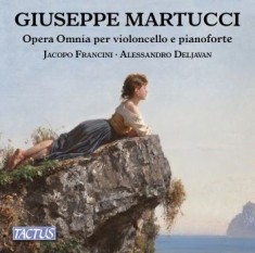 Martucci, Giuseppe - Complete Works For Cello And Piano