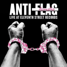 Anti Flag - Live Acoustic At 11Th St (Clear Lp)