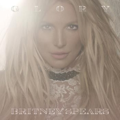 Britney Spears - Glory (Deluxe Version)