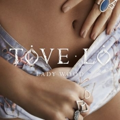 Tove Lo - Lady Wood (Vinyl)