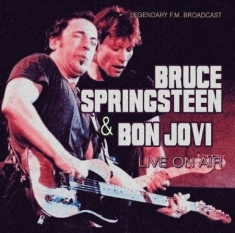 Springsteen Bruce & Jon Bon Jovi - Live On Air