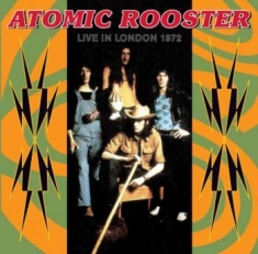 Atomic Rooster - Live In London 27Th July 1972