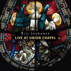 Laurance Bill - Live At Union Chapel (Cd+Dvd)
