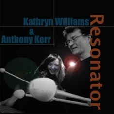 Kathryn Williams & Anthony Kerr - Resonator