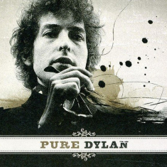 Dylan Bob - Pure Dylan - An Intimate Look At Bo