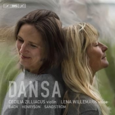 Zilliacus, Cecilia Willemark, Lena - Dansa - For Violin And Voice