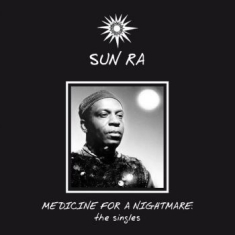 Sun Ra - Medicine For A Nightmare