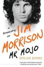 Mr Mojo: A Biography Of Jim Morrison