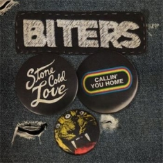 Biters - Stone Cold Love / Callin' You Home