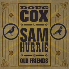 Cox  Doug And Hurrie  Sam - Old Friends