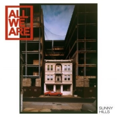 All We Are - Sunny Hills (Deluxe Edition)