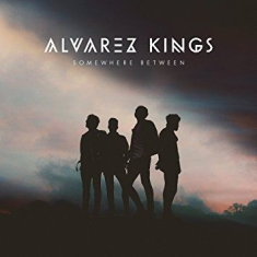 Alvarez Kings - Somewhere Between