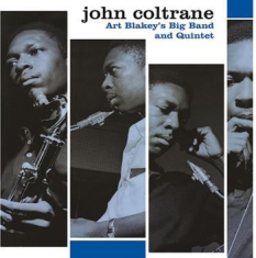 Coltrane John - Art Blakey's Big Band And Quintet