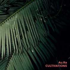 Au.Ra - Cultivations