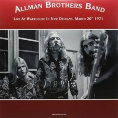 Allman Brothers Band The - Live At Warehouse In New Orleans 71