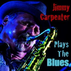 Carpenter Jimmy - Plays The Blues