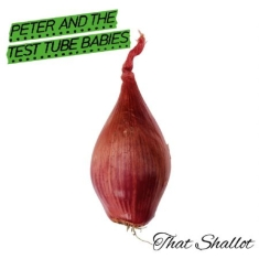 Peter And The Test Tube Babies - That Shallot (Black Vinyl)