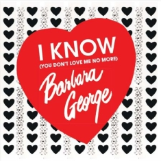 George Barbara - I Know You Don't Love Me No More