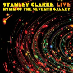 Clarke Stanley - Live..Hymn Of The 7Th Galaxy (Fm)