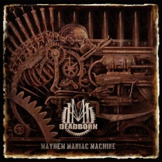 Deadborn - Mayhem Maniac Machine