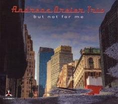 Dreier Andreas (Trio) - But Not For Me