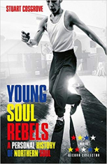 Young soul rebels - a personal history of northern soul