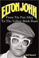 Elton John: From Tin Pan Alley to the Yellow Brick Road