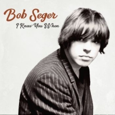 Seger Bob - I Knew You When (Vinyl)