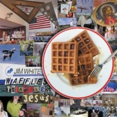 White Jim - Waffles, Triangles & Jesus