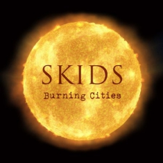 Skids - Burning Cities - Ltd.Ed.