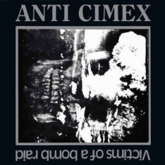 Anti Cimex - Victims Of A Bombraid The Discograp
