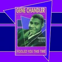 Chandler Gene - I Fooled You This Time